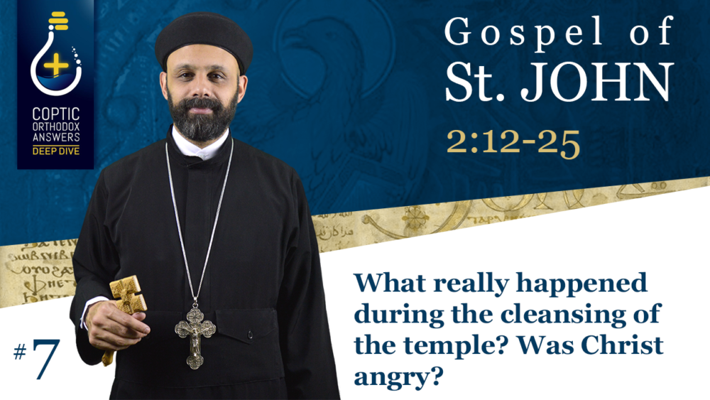 What really happened during the cleansing of the temple? Was Christ angry? by Fr. Gabriel Wissa