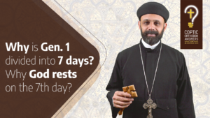 Why is Gen. 1 divided into 7 days Why God rests on the 7th day by Fr. Gabriel Wissa