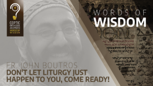 Don't let Liturgy just happen to you, come ready!