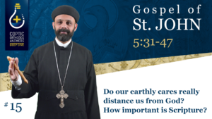 DD #15 - Do our earthly cares really distance us from God How important is Scripture by Fr. Gabriel Wissa