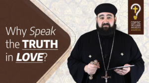 Why speak the truth in love when no one wants to hear it by Fr. Anthony Mourad
