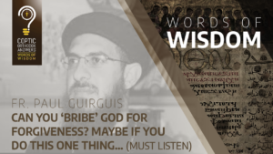 Can you 'bribe' God for forgiveness? Maybe if you do this one thing… (must listen)