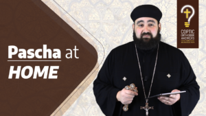 Pascha at HOME by Fr. Anthony Mourad