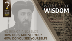 How does God see you? How do you see yourself? In the name of the Father, the Son, the Holy Spirit one God Amen We are blessed to learn from our beloved HG Bishop Angaelos from Diocese of London, London, England. This video is of course used with his blessing. This video was of course used with his blessing. #Copticorthodoxanswers #COA #WOW